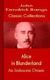 Alice in Blunderland: Bangs Classic Collection