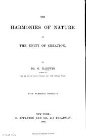 The Harmonies of Nature; Or, The Unity of Creation