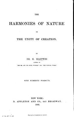 The Harmonies of Nature  Or  The Unity of Creation PDF