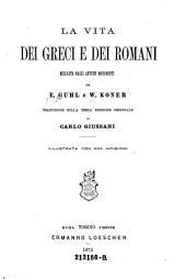 """""""La"""" vita dei Greci e dei Romani: ricavota dagli antichi monumenti ; trad. sulla 3. ed. originale ; illustrata con 864 incisioni"""