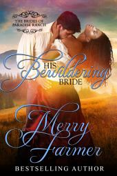 His Bewildering Bride: The Brides of Paradise Ranch - Spicy Version (Volume 3)