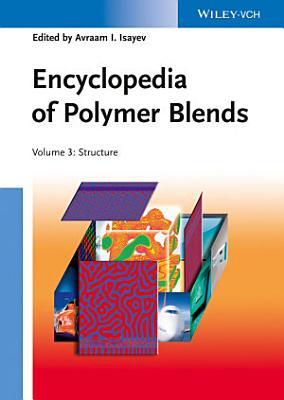 Encyclopedia of Polymer Blends, Volume 3