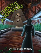 Curious Anomalies: A novelette of speculative fiction