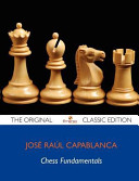 Chess Fundamentals - The Original Classic Edition