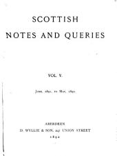 Scottish Notes and Queries: Volumes 5-6