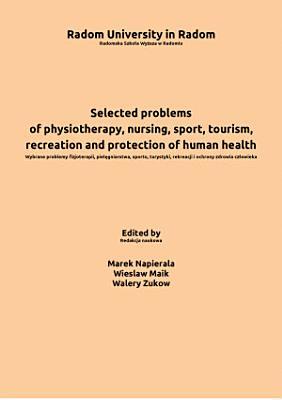 Selected problems of tourism  recreation and protection of human health   Wybrane problemy turystyki  rekreacji i ochrony zdrowia cz  owieka PDF