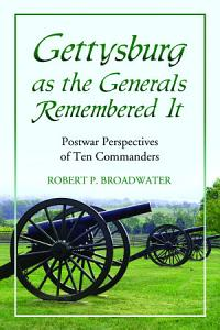 Gettysburg as the Generals Remembered It Book