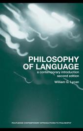 Philosophy of Language: A Contemporary Introduction, Edition 2