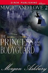 The Princess and the Bodyguard [Magic and Love 2]