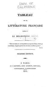 Tableau de la littérature française pendant le dix-huitième siècle