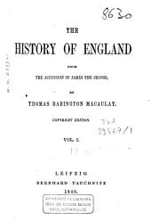 The History of England: From the Accession of James the Second, Volume 1