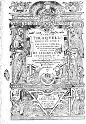 Andreae Tiraquelli ... Ex commentariis in Pictonum consuetudines, sectio, de legibus connubialibus, et iure maritali