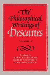 The Philosophical Writings of Descartes:: Volume 2