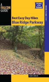 Best Easy Day Hikes Blue Ridge Parkway: Edition 2