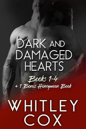 Dark and Damaged Hearts: Books 1-4 + 1 Bonus Honeymoon Book