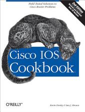 Cisco IOS Cookbook: Field-Tested Solutions to Cisco Router Problems, Edition 2