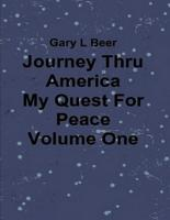 Journey Thru America   My Quest for Peace   Volume One PDF