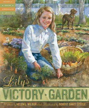 Lily s Victory Garden