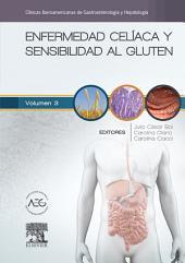 Enfermedad celiaca y sensibilidad al gluten: Clínicas Iberoamericanas de Gastroenterología y Hepatología, Volumen 3