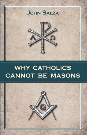 Why Catholics Cannot Be Masons