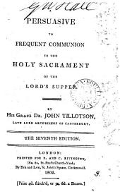 A perswasive to frequent communion ... in a sermon [by J. Tillotson]. (Collection of cases, 2nd ed.).