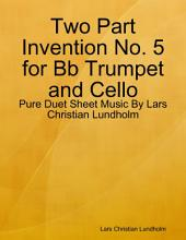 Two Part Invention No. 5 for Bb Trumpet and Cello - Pure Duet Sheet Music By Lars Christian Lundholm
