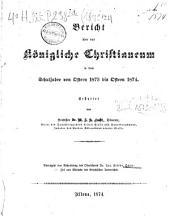 Bericht über das Königliche Christianeum: in dem Schuljahre von Ostern ... bis Ostern .... 1873/74