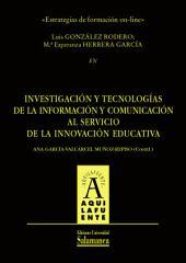 Estrategias de la formación on-line: EN Investigación y tecnologías de la información y comunicación al servicio de la innovación educativa