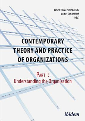 Contemporary Theory and Practice of Organizations  Part I
