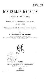 Don Carlos d'Aragon, prince de Viane: étude sur l'Espagne du nord au XVe siècle