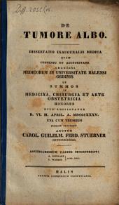 De tumore albo: Dissertatio inauguralis medica