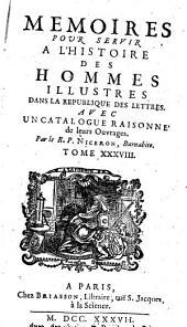 Memoires Pour Servir a L'Histoire des Hommes Illustres Dans la Republique des Lettres.