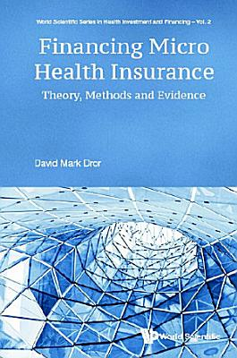 Financing Micro Health Insurance  Theory  Methods And Evidence