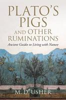 Plato s Pigs and Other Ruminations PDF