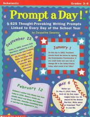 Prompt a Day  625 Thought provoking Writing Prompts Linked to Each Day of the School Year PDF