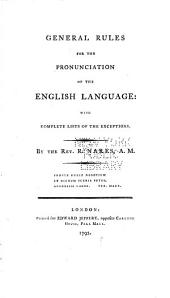 General Rules for the Pronunciation of the English Language: With Complete Lists of the Exceptions