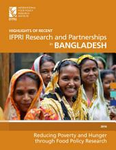 Highlights of recent IFPRI research and partnerships in Bangladesh: Reducing poverty and hunger through food policy research