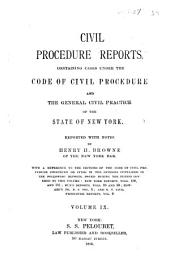 Civil Procedure Reports: Containing Cases Under the Code of Civil Procedure and the General Civil Practice of the State of New York, Volume 9