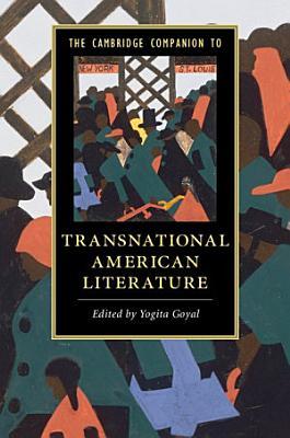 The Cambridge Companion to Transnational American Literature