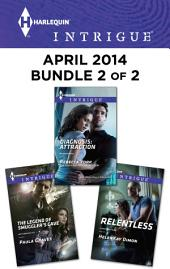 Harlequin Intrigue April 2014 - Bundle 2 of 2: The Legend of Smuggler's Cave\Relentless\Diagnosis: Attraction