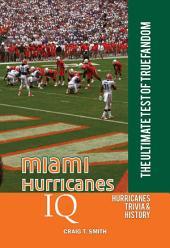 Miami Hurricanes IQ: The Ultimate Test of True Fandom