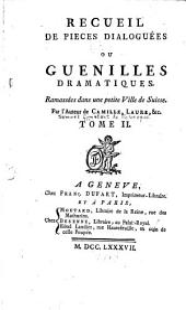 Recueil de pièces dialoguées; ou, Guenilles dramatiques: Ramassées dans une petite ville de Suisse, Volumes1à2