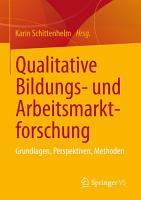 Qualitative Bildungs  und Arbeitsmarktforschung PDF