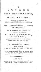 A Voyage to the River Sierra-Leone: On the Coast of Africa; Containing an Account of the Trade and Productions of the Country, and of the Civil and Religious Customs and Manners of the People; in a Series of Letters to a Friend in England