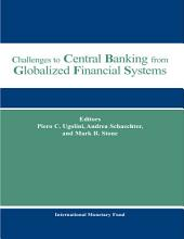 Challenges to Central Banking from Globalized Financial Systems