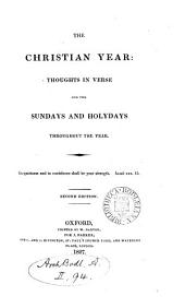 The Christian Year: Thoughts in Verse for the Sundays and Holydays Throughout the Year, Volume 2