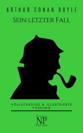 Sherlock Holmes - Sein letzter Fall und andere Geschichten: Illustrierte Fassung