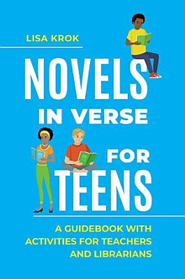 Novels in Verse for Teens  A Guidebook with Activities for Teachers and Librarians
