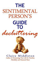 The Sentimental Person S Guide To Decluttering Book PDF