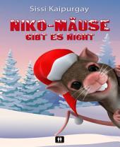 Niko-Mäuse gibt es nicht